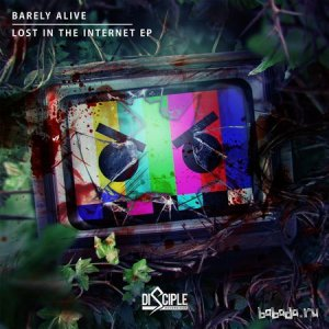 Barely Alive - Lost in the Internet EP (2014)