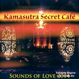 Kamasutra Secret. Cafe Sounds of Love (2014)