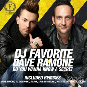 DJ Favorite & Dave Ramone - Do You Wanna Know a Secret [Radio Edits] (2014)