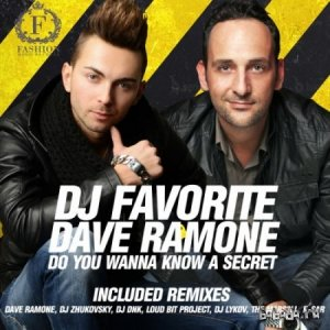 DJ Favorite & Dave Ramone - Do You Wanna Know a Secret (Full Versions) (2014)