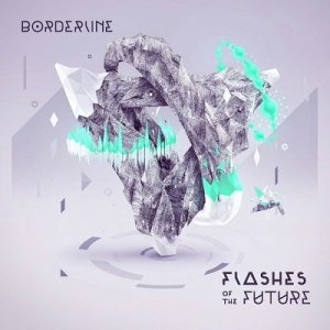 Borderline - Flashes Of The Future (2014)