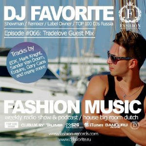 DJ Favorite - Fashion Music Mix Show 066 (Tradelove Guest Mix) (2014)