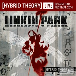 Linkin Park - Hybrid Theory [Live At Download Festival] (2014)