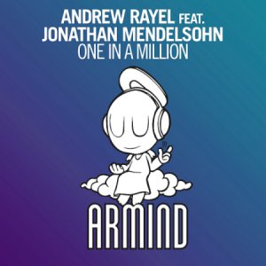 Andrew Rayel Feat. Jonathan Mendelsohn - One In A Million (2014)