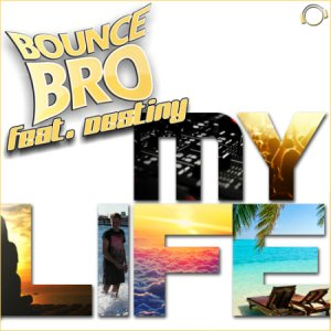 Bounce Bro Feat. Destiny - My Life (Extended Mix) 2014