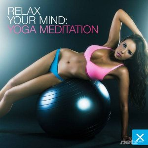 The M & R Masters – Relax Your Mind - Yoga Meditation (2014)