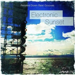 Electronic Sunset Vol 1 Relaxed Down Beat Grooves (2015)