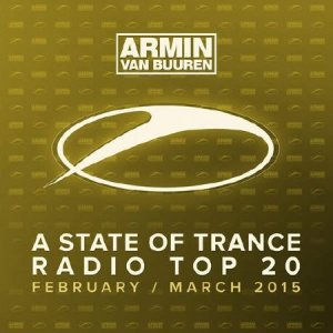 A State Of Trance Radio Top 20 - February  March 2015 (Including Classic Bonus Track) (2015)