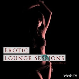 Erotic Lounge Session Vol 2 Feel the Heat of Electronic Music (2015)