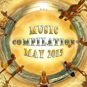 Various Artist - Music compilation May 2015 (2015)