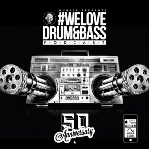 Gunsta Presents #WeLoveDrum&Bass Podcast 50 Gunstaband Mix (2015)