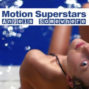 Motion Superstars Angels Somewhere (2015)