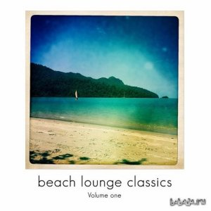 Beach Lounge Classics Vol 1 Chill out and Lounge Grooves (2015)