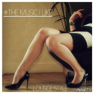 #the Music I Like Lounge Style (2015)
