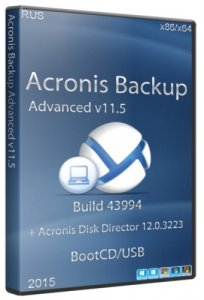 Acronis Backup Advanced v11.5 Build 43994 + Acronis Disk Director 12.0.3223 BootCD/USB (2015/RUS)