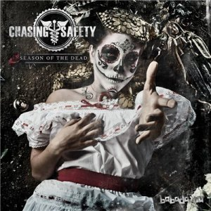 Chasing Safety - Season Of The Dead (2014)