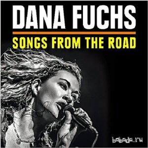 Dana Fuchs - Songs From The Road (2014)