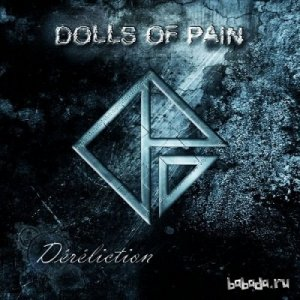 Dolls Of Pain - Dйrйliction (2CD) (2013)