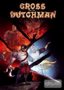 Cross of the Dutchman (2015/RUS/ENG/MULTI5-PLAZA)