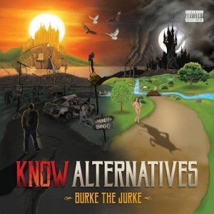 Burke the Jurke - Know Alternatives (2015)