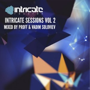 Intricate Sessions Vol 2 (Mixed By Proff And Vadim Soloviev) (2015)