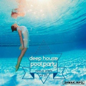 Deep House Pool Party Vol 03 (2015)