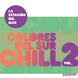 La Estacion Del Mar - Colores del Sur Chill Vol 2 (2015)