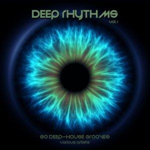 Deep Rhythms, Vol. 1 (20 Deep House Grooves) (2016)