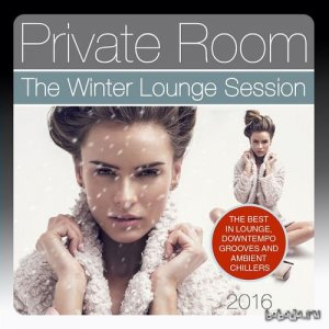 Private Room, the Winter Lounge Session 2016: The Best in Lounge Downtempo Grooves and Ambient Chillers (2016)