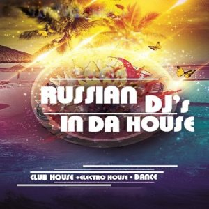 Russian DJs In Da House Vol. 95 (2016)