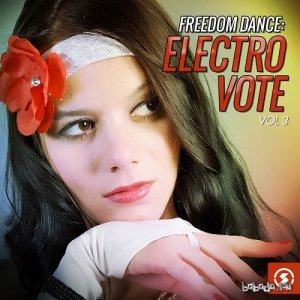 Freedom Dance: Electro Vote, Vol. 3 (2016)