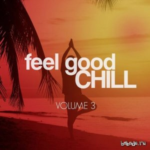 Feel Good Chill Vol.3: Best Sunny Relax Tunes (2016)