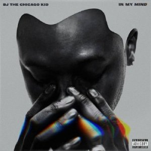 BJ the Chicago Kid - In My Mind [320 kbps] (2016)