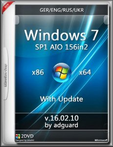 Windows 7 SP1 Update AIO 156in2 by adguard x86-x64 v.16.02.10 (Ger/Eng/Rus/Ukr/2016)
