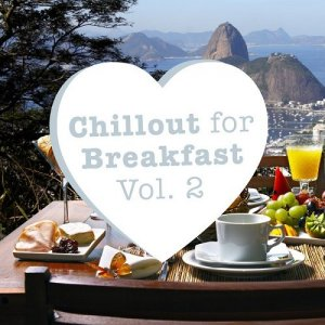Chillout for Breakfast, Vol. 2 (2016)