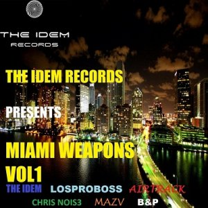 The Idem Records Presents: Miami Weapons Vol.1 (2016)