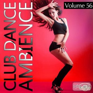 Club Dance Ambience Vol.56 (2016)